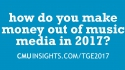 CMU@TGE Top Ten Questions: How do you make money out of music media in 2017?