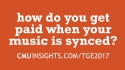 CMU@TGE Top Ten Questions: How do you get paid when your music is synced?