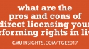 CMU@TGE Top Ten Questions: What are the pros and cons of direct licensing your performing rights in live?