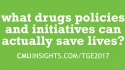 CMU@TGE Top Ten Questions: What drugs policies and initiatives can actually save lives?