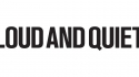 Loud And Quiet relaunches website