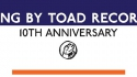 Song, By Toad announces tenth birthday celebrations