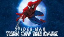 'Spider-Man: Turn Off The Dark'
