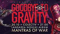Goodbye To Gravity at Colectiv Club