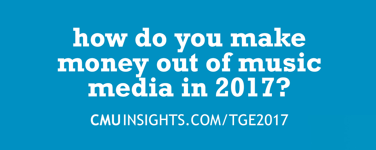 How do you make money out of music media in 2017?