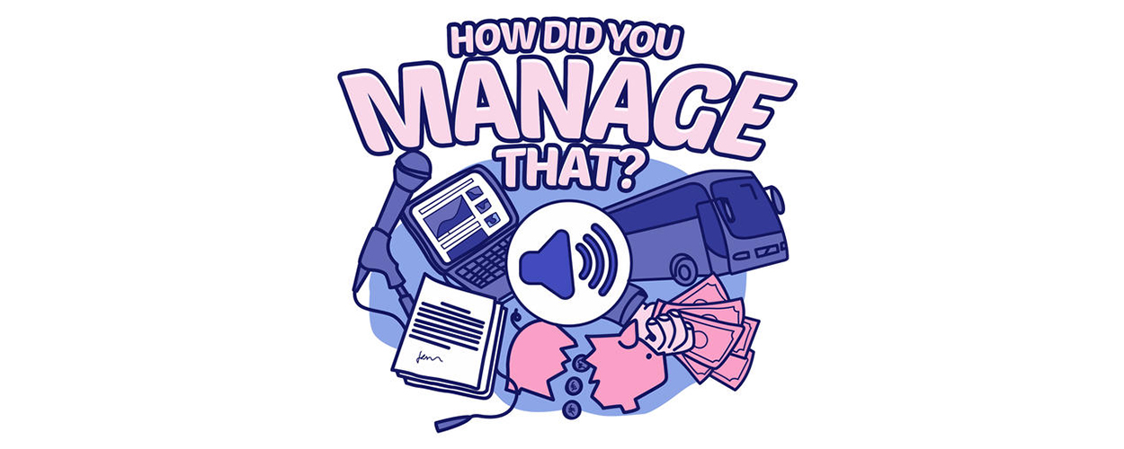 How Did You Manage That?