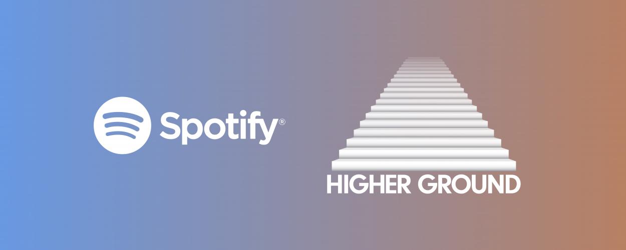 Spotify / Higher Ground