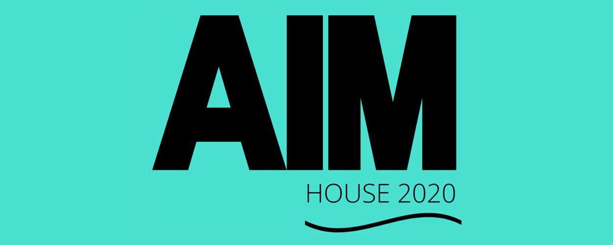 AIM House 2020