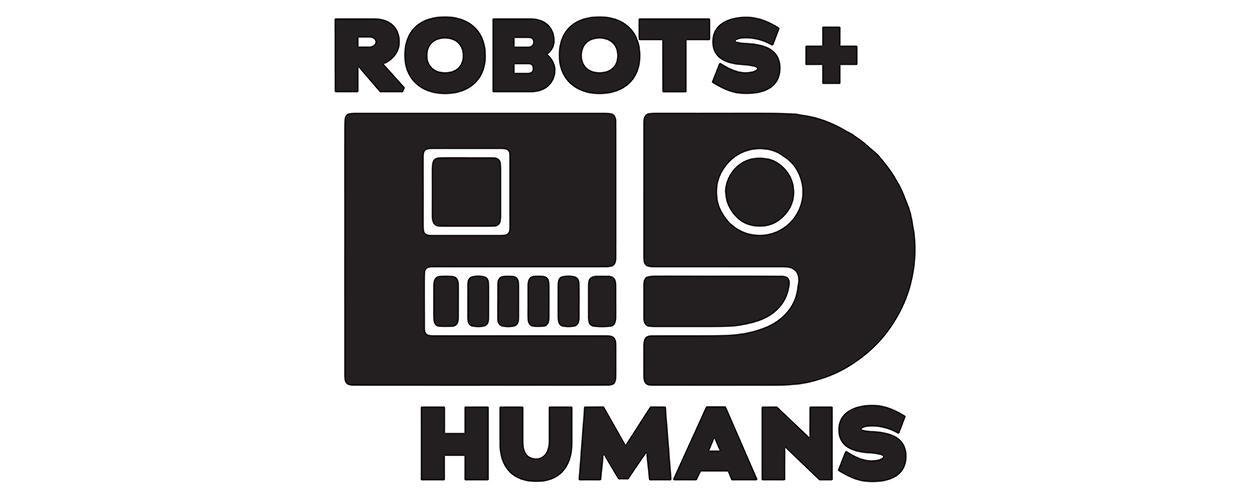 Robots + Humans